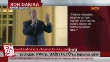 Erdoğan: PKK'sı DAİŞ'i FETÖ'sü Topunuz Gelin