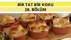 Fırında Tas Kebabı & Pastırmalı ve Dil Peynirli Börek | Bir Tat Bir Koku - 28. Bölüm