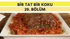 Domates Soslu Rulo Köfte & Keçi Peyniri Salatası & Yaz Mücveri | Bir Tat Bir Koku - 29. Bölüm