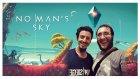 Dost Kayaoğlu ile No Man's Sky - Sıcağı Sıcağına