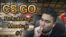 Cs:go - Rekabetçi Montajı #1 | Murat Abi Gf