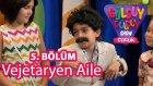 Güldüy Güldüy Show Çocuk 5. Bölüm, Vejeteryan Aile Skeci