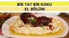 Zeytinli Çörek & Köfte Patates | Bir Tat Bir Koku - 32. Bölüm
