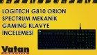 Logitech G810 Orion Spectrum Gaming Klavye İncelemesi