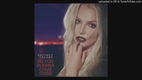 Britney Spears - Do You Wanna Come Over