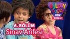 Güldüy Güldüy Show Çocuk 6. Bölüm, Sınav Arifesi