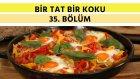 Yumurtalı Sebze Güveç & Ahududulu Yaz Tatlısı & Tavuklu Yalancı Mantı | Bir Tat Bir Koku - 35. Bölüm