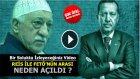 Erdogan İle Feto'nun Arası Neden Acıldı? Sok Gercek