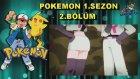 Pokemon 1.Sezon 2.Bölüm
