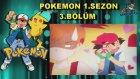 Pokemon 1.Sezon 3.Bölüm