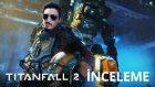 Titanfall 2 Pre-Alpha İncelemesi [ps4] - Yesil Devin Maceralari