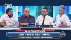 Rasim Ozan: Aziz Yıldırım Bu Dick'i Sonuna Kadar Tutmalı