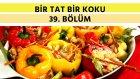 Peynirli Ve Zeytinyağlı Biber Dolması & Damla Sakızlı Muhallebi | Bir Tat Bir Koku - 39. Bölüm