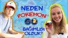 Neden Pokemon GO Bağımlısı Olduk?