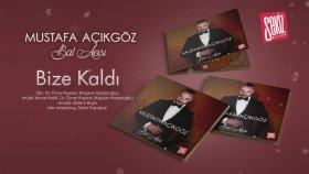 Mustafa Açıkgöz - Bize Kaldı ( Official Audio )