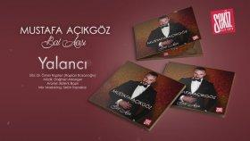 Mustafa Açıkgöz - Yalancı (Official Audio)