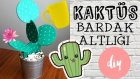 Kaktüs Bardak Altlığı / KENDİN YAP/ DIY Cactus Coasters