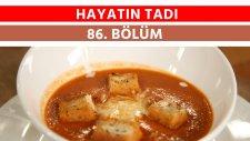 Fırınlanmış Domates Çorbası & Safran Soslu Tavuk Baget | Hayatın Tadı - 86. Bölüm