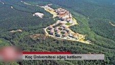 Koç Üniversitesi Ağaç Katliamı