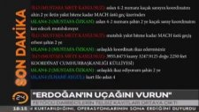 Darbeci Pilotların Ses Kayıtları: Erdoğan'ın Uçağını Vurun