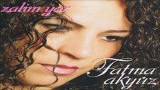 Fatma Akyüz  -  Zalim Yar