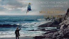 """Florence + The Machine - Wish That You Were Here (From """"Miss Peregrine's Home for Peculiar Children)"""