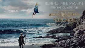 Florence + the Machine - Wish That You Were Here
