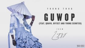 Young Thug feat. Quavo, Offest and Young Scooter - Guwop