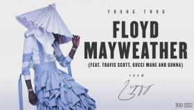 Young Thug feat. Travis Scott, Gucci Mane and Gunna - Floyd Mayweather