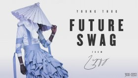 Young Thug - Future Swag