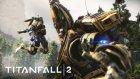 Titan Savaşları | Titanfall 2 İlk Bakış [ps4]