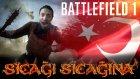En Kahraman Türk Milleti | Battlefield 1 - Sıcağı Sıcağına
