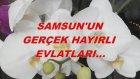 Samsun'un Gerçek Hayırlı Evlatları...