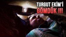 Turgut Ekim'i Canlı Canlı Mezara Gömdük !!! - Eşek Şakası