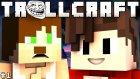 Minecraft: Trollcraft Bölüm 1 - Çılgın Macera Başlıyor!