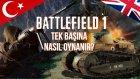 Tank Ve Sniper Nasıl Oynanır? | Battlefield 1