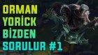 Ormanda Yenilenmiş Yorick'e Dair Her Şey #1 | Hanım Küreği Getir | Muhabbetli Lol #35