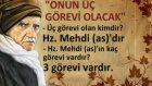 Mustafa Akça Hz Mehdi a s'ın üç büyük görevinin Hz Mehdi as'ın vefatından sonra şahsı manevisi yani