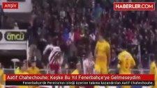 Aatif Chahechouhe: Keşke Bu Yıl Fenerbahçe'ye Gelmeseydim