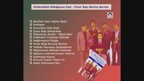 Mustafa Oruç - Pınar Başı Burma Burma