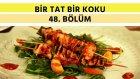 Şeftalili Tavuk Şiş & Turunçgilli Maş Fasulyesi Salatası | Bir Tat Bir Koku - 48. Bölüm