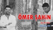 Ömer Şahin -Son Bir Defa BY Ozan KIYAK