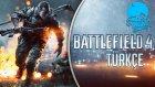 ARKACILIK YAPMAYIN ULEN / Battlefield 4 : Türkçe Online Multiplayer - Bölüm 3