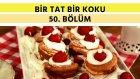 Çilekli Mini Cheesecake &  Baharatlı Somon Şiş | Bir Tat Bir Koku - 50. Bölüm