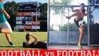 Futbol Yetenekleri Yarışıyor! (Futbol vs Amerikan Futbolu)
