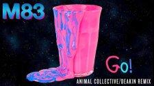 M83 - Go! feat. Mai Lan (Animal Collective / Deakin Remix)