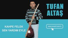 Tufan Altaş - Kahpe Felek Sen Yardım Eyle