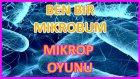 Mikrop Oyunu #1