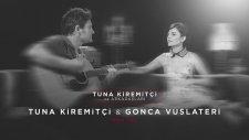 Tuna Kiremitçi & Gonca Vuslateri - Sana Dair