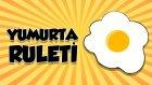 Yumurta Ruleti Oynadık - Süper Eğlenceli Oyun | Yap Yap